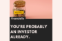 You're probably an Investor already