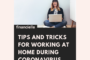 Tips and Tricks for working at home during Coronavirus
