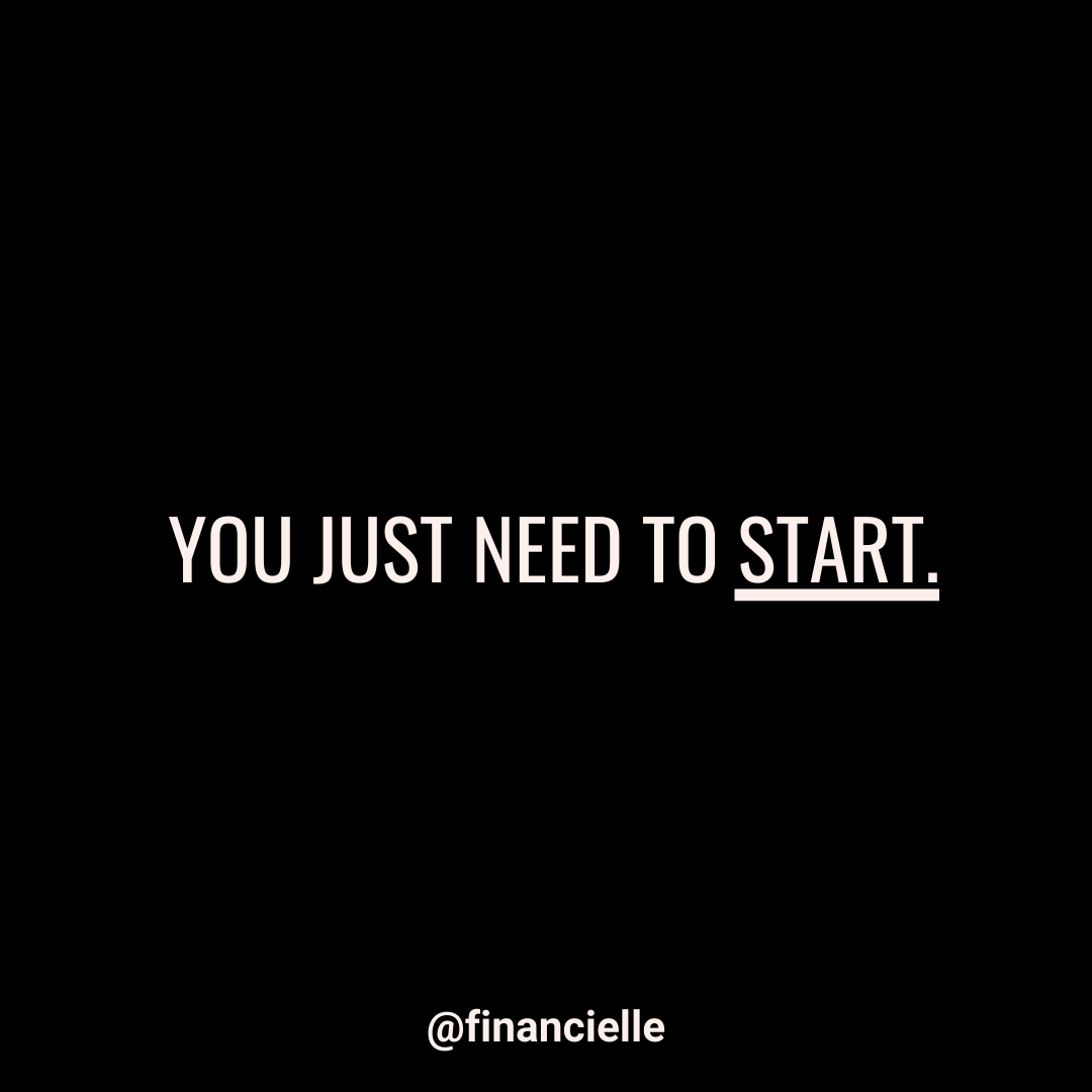 YOU JUST NEED TO START