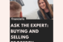 Ask the Expert: Buying and Selling Property