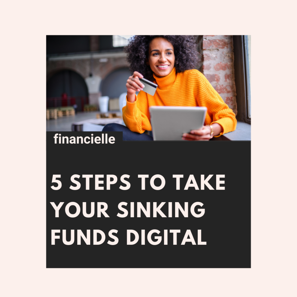 5 Steps to take your Sinking Funds Digital