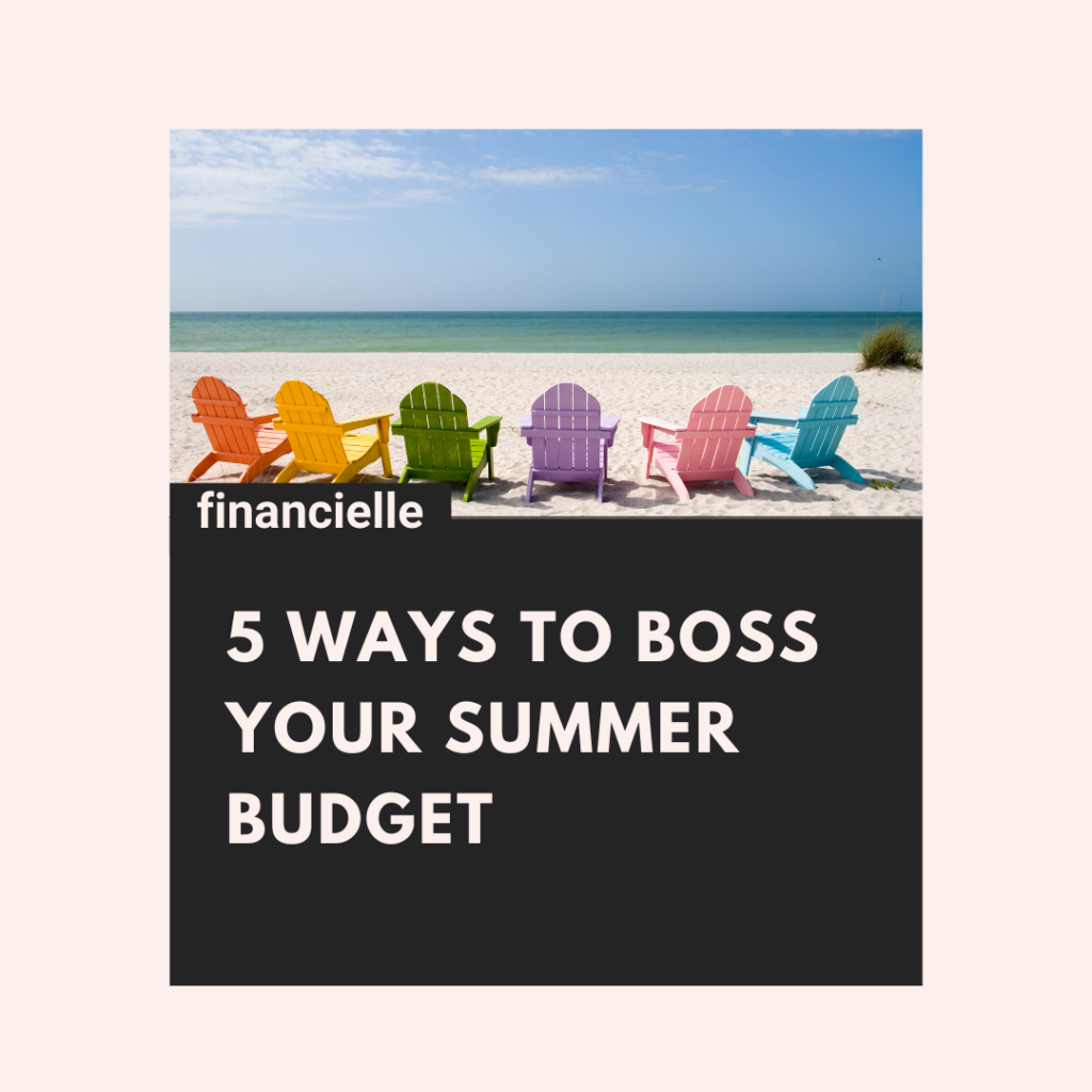 5 ways to boss your summer budget