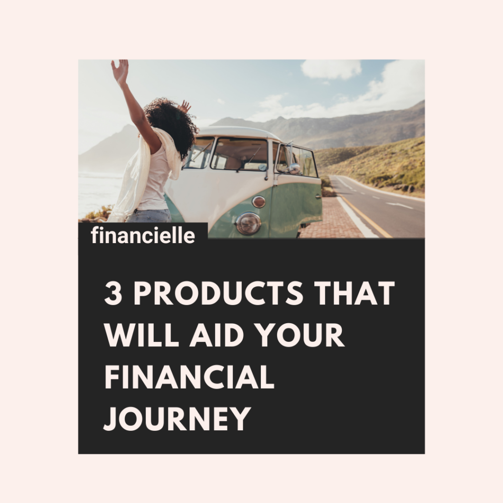 products that will aid your financial journey
