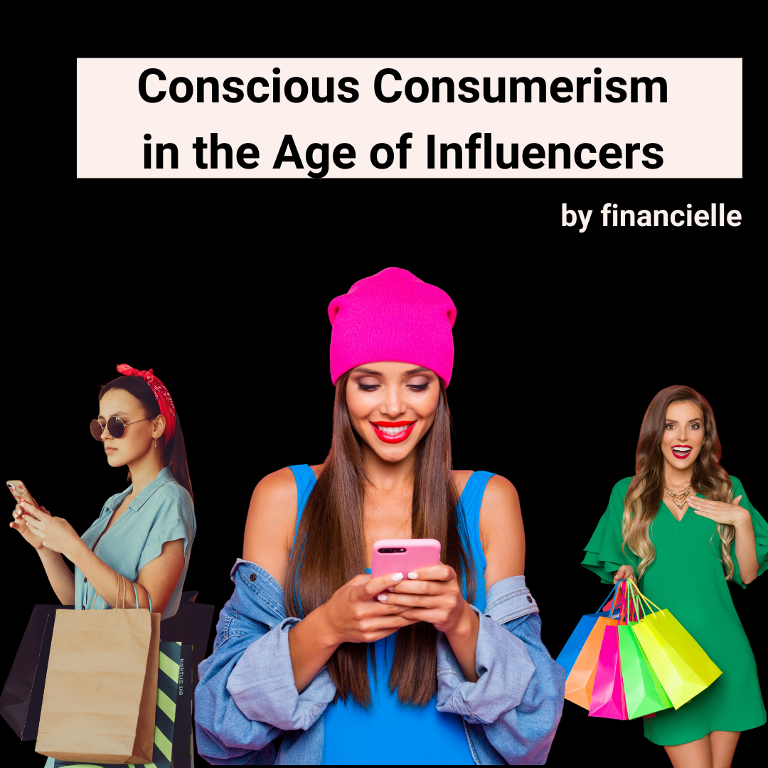 how to be an ethical conscious consumer in the influencer market